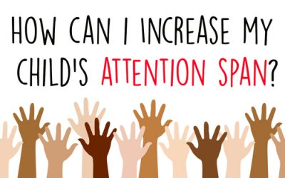 How Can I Increase My Child's Attention Span?
